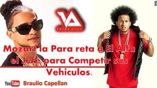 Mozart la Para reta a El Alfa el Jefe para Competir sus Vehiculos (Braulio Capellan)