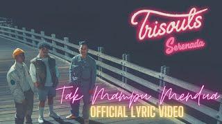 Trisouls - Tak Mampu Mendua (Official Lyric Video)