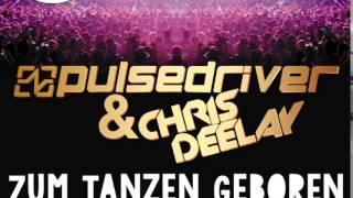 Gestört aber GeiL - Zum Tanzen Geboren (Pulsedriver & Chris Deelay)