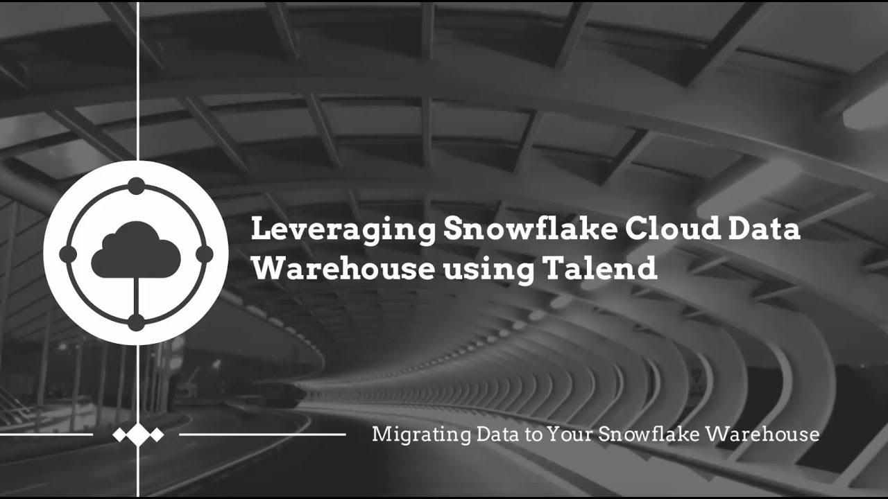 Talend & Snowflake: Migrating Data to your Snowflake Warehouse