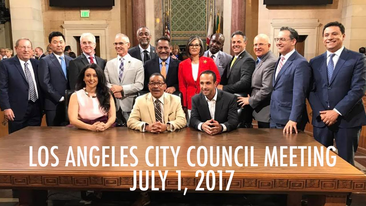 Los Angeles City Council Meeting: July 1, 2017 - YouTube