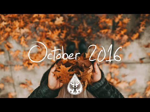 Indie/Rock/Alternative Compilation - October 2016 (1-Hour Playlist)