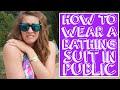 How to Wear a Bathing Suit in Public