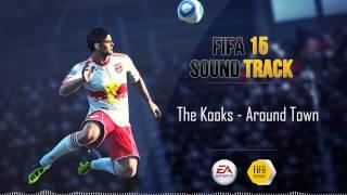 The Kooks - Around Town (FIFA 15 Soundtrack)