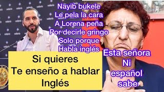 Nayib bukele le dará clases de inglés a Lorena peña tal vez así aprend3