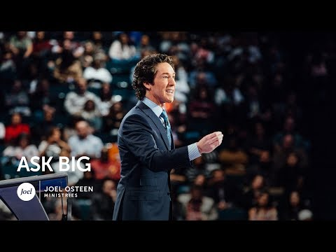 Joel Osteen - Ask Big