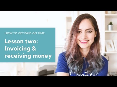 Getting paid on time - Lesson Two: Invoicing & receiving money - #AD
