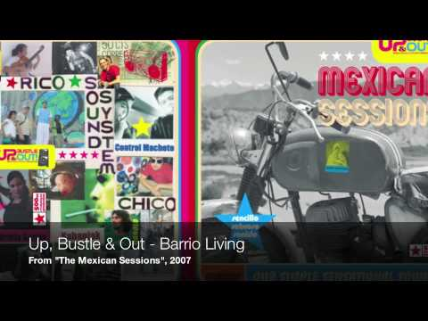 Up, Bustle & Out - Barrio Living
