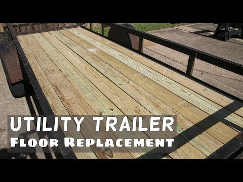 Utility Trailer Floor Replacement