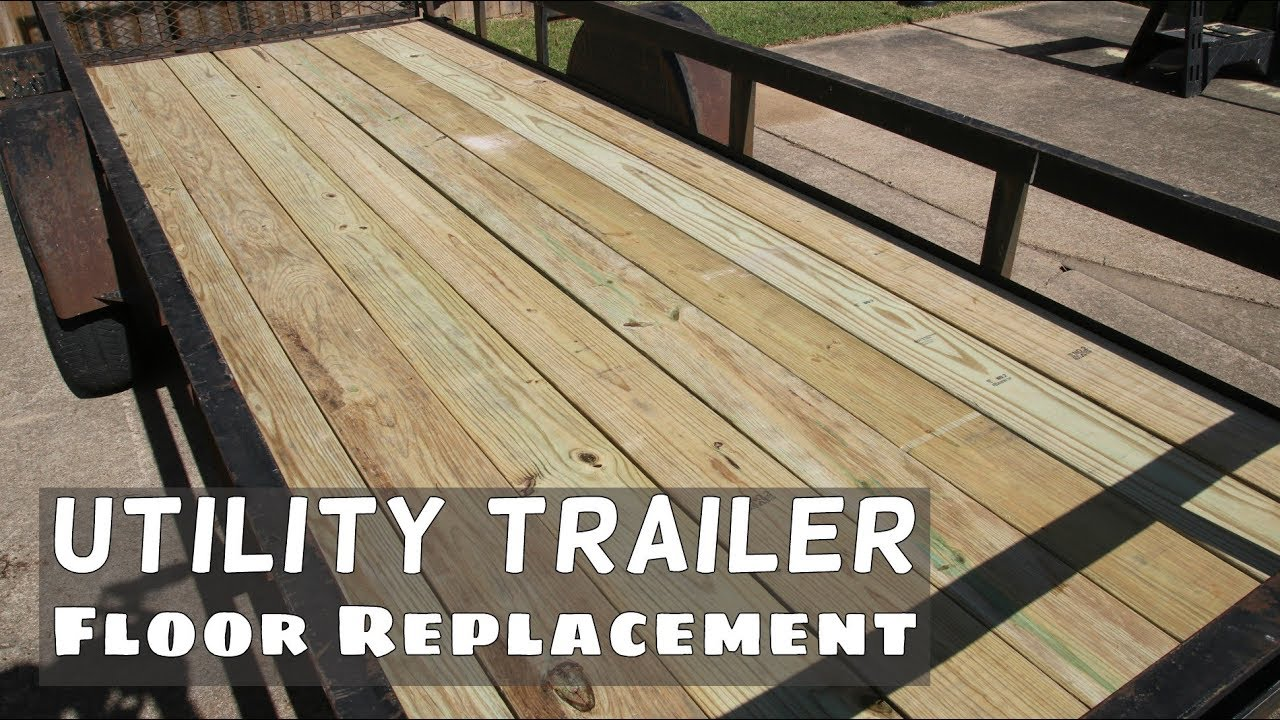 Utility Trailer Floor Replacement Youtube