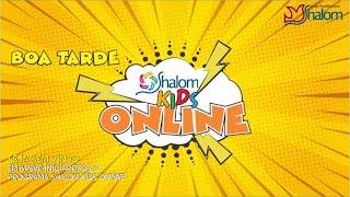 SHALOM KIDS ONLINE   SEXTA-FEIRA 17HRS