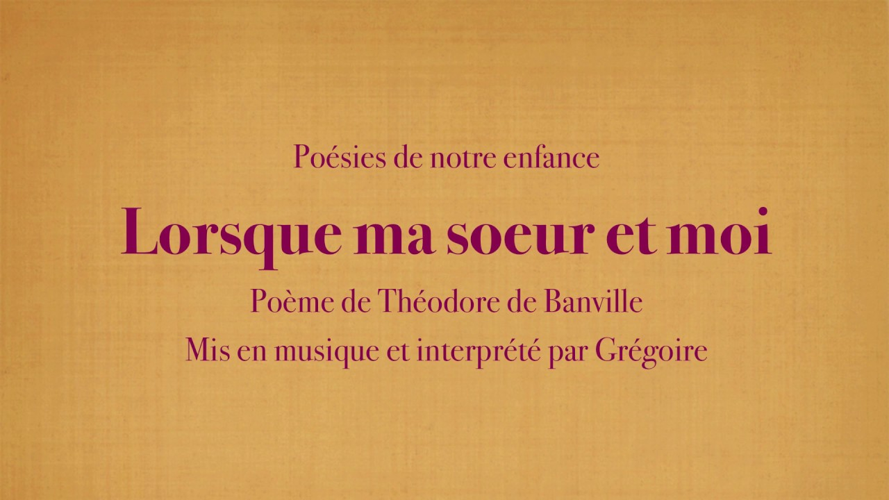 Grégoire Lorsque Ma Soeur Et Moi Théodore De Banville Poésies De Mon Enfance