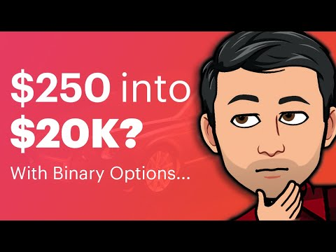 Binary Options Trading - How I Turned $250 Into Almost $20,000 In One Month
