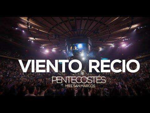 VIENTO RECIO | VIDEO OFICIAL | PENTECOSTES | MIEL SAN MARCOS