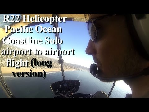 R22 beta II helicopter solo flight Pacific Ocean coastline- full length version