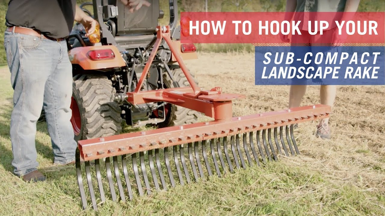 How To Hook Up A Sub Compact Landscape Rake