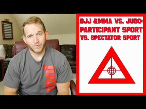 BJJ and MMA vs Judo: Spectator Sport vs Participant Sport