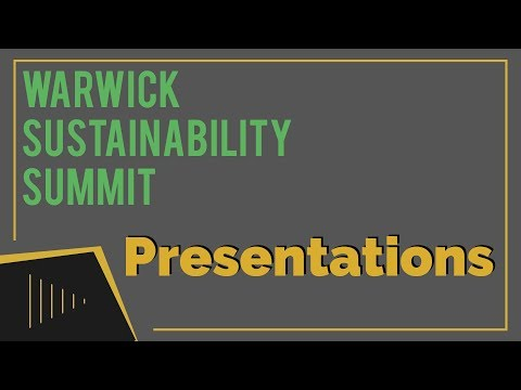 Presentations | Warwick Sustainability Summit 2018