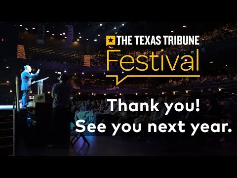 2018 Texas Tribune Festival - Thank you!