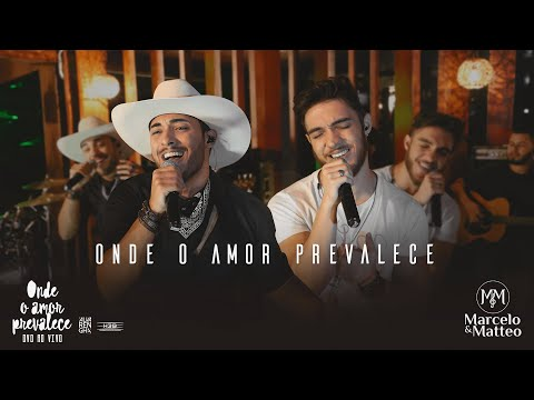 Marcelo & Matteo – Onde o Amor Prevalece