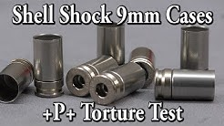 Shell Shock 9mm Casings +P+ Torture Test