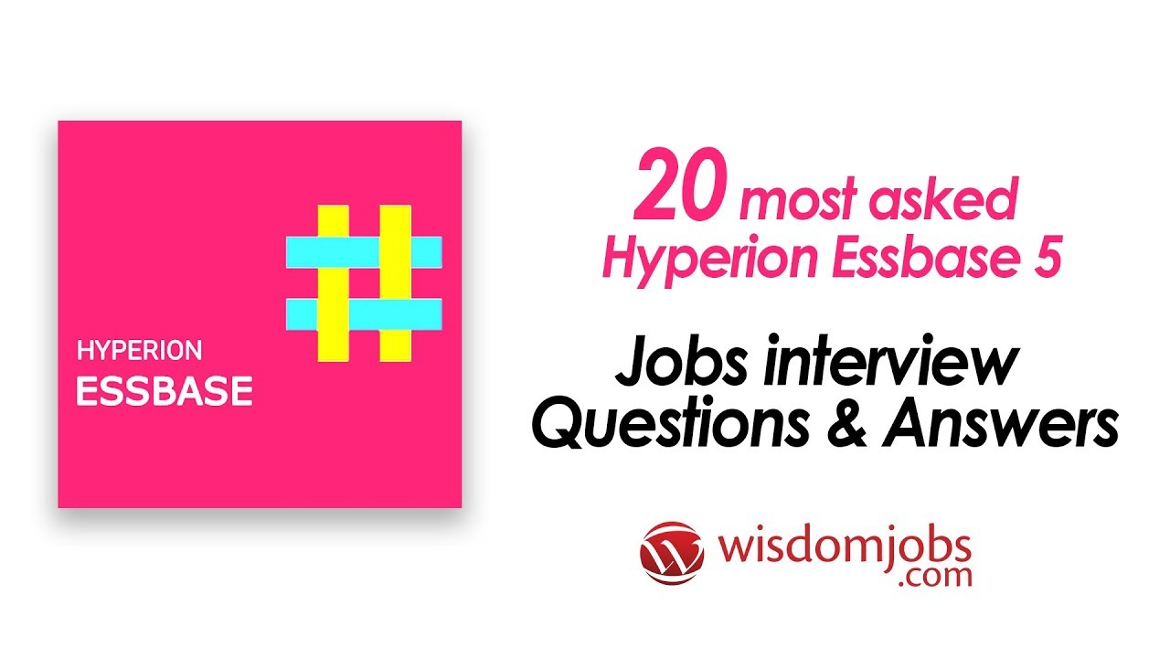 TOP 250+ Hyperion Essbase 5 Interview Questions and Answers