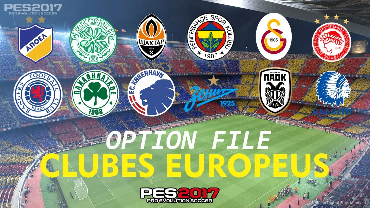 PATCH OUTROS TIMES DA EUROPA PES 2017/OTHER CLUBS EUROPE/OTROS CLUBES DE  EUROPA OPTION FILE DOWNLOAD