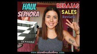 HAUL SEPHORA - Compras en SEPHORA 2017 rebajas sales | 22sombrasdecolores