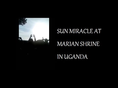 SUN MIRACLE AT MARIAN SHRINE IN UGANDA