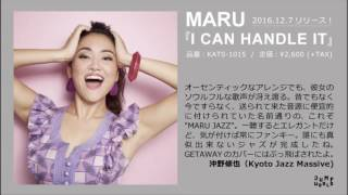 MARU「I CAN HANDLE IT」 2016/12/7Release