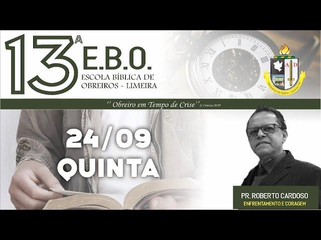 13º Escola Bíblica de Obreiros - 4º dia - Pr. Roberto Cardoso
