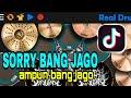 Dj Sorry Bang Jago Ampun Bang Jago Strongest Real Drum Cover  Mp3 - Mp4 Download