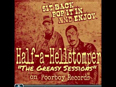 "Half-a-Hellstomper ""Open All Night"""