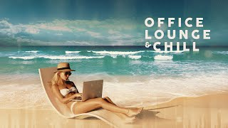 Office Lounge & Chill - Cool Music 2021