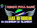 DJ SAHA NU RIDOEUN DI DUAKEUN DI TILUKEUN • BULEUD REMIX TERBARU FULL BASS 2021