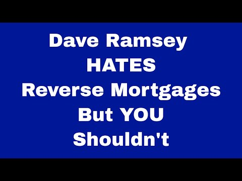 Dave Ramsey HATES Reverse Mortgages - But You Shouldn't