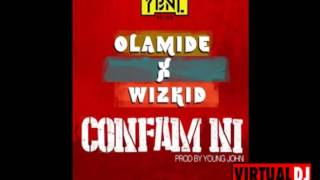 Olamide   Confam Ni Ft  Wizkid OFFICIAL AUDIO 2015 1