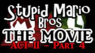 Stupid Mario Brothers - The Movie [Act II - Part 4]