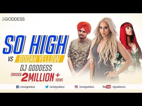So High Vs. Bodak Yellow Mashup | Sidhu Moose Wala ft Big Byrd and Cardi B | DJ Goddess