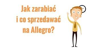 Co Sprzedawac Na Allegro Zeby Zarobic W 2021 Roku