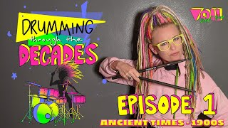Drumming Through The Decades - Episode 1 (Ancient times - 1900s)