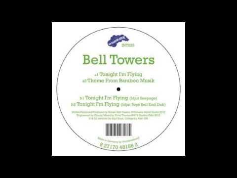 Bell Towers - Tonight I'm Flying (Idjut Seepage)