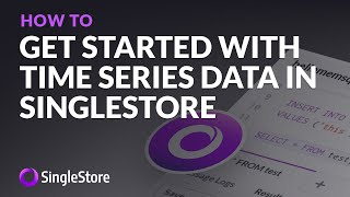 Getting Started with Time Series data in SingleStore