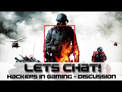 Lets Chat | Hackers in Gaming | BFBC2 Gameplay