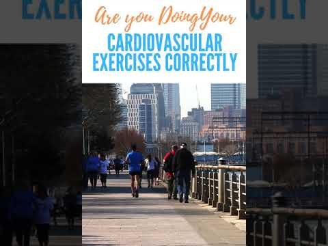 Are you Doing Your Cardiovascular Exercises Correctly?