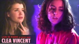 CLEA VINCENT  LIVE IN PARIS AU PETIT BAIN AU HOW TO LOVE SAISON 4 FRENCHY BUT CHIC PARIS LE 16 FEV