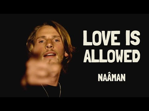 Naâman - Love is Allowed (Clip Officiel)