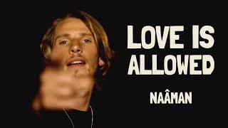 Naâman - Love is Allowed (Clip Officiel)