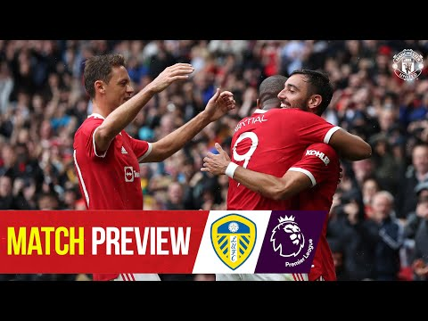 Preview of the match |  Manchester United v Leeds United |  The 2021/22 season starts here!