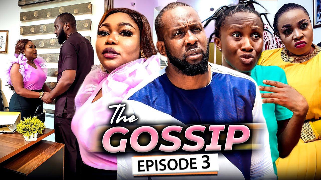 Download THE GOSSIP EPISODE 3 (New Movie) Ruth Kadiri/Ray Emodi & Sonia 2021 Latest Nigerian Nollywood Movie